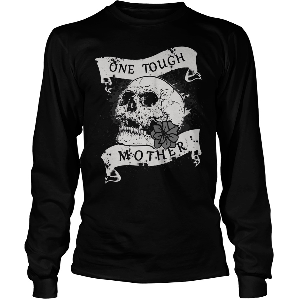 One Tough Mother Skull Longsleeve