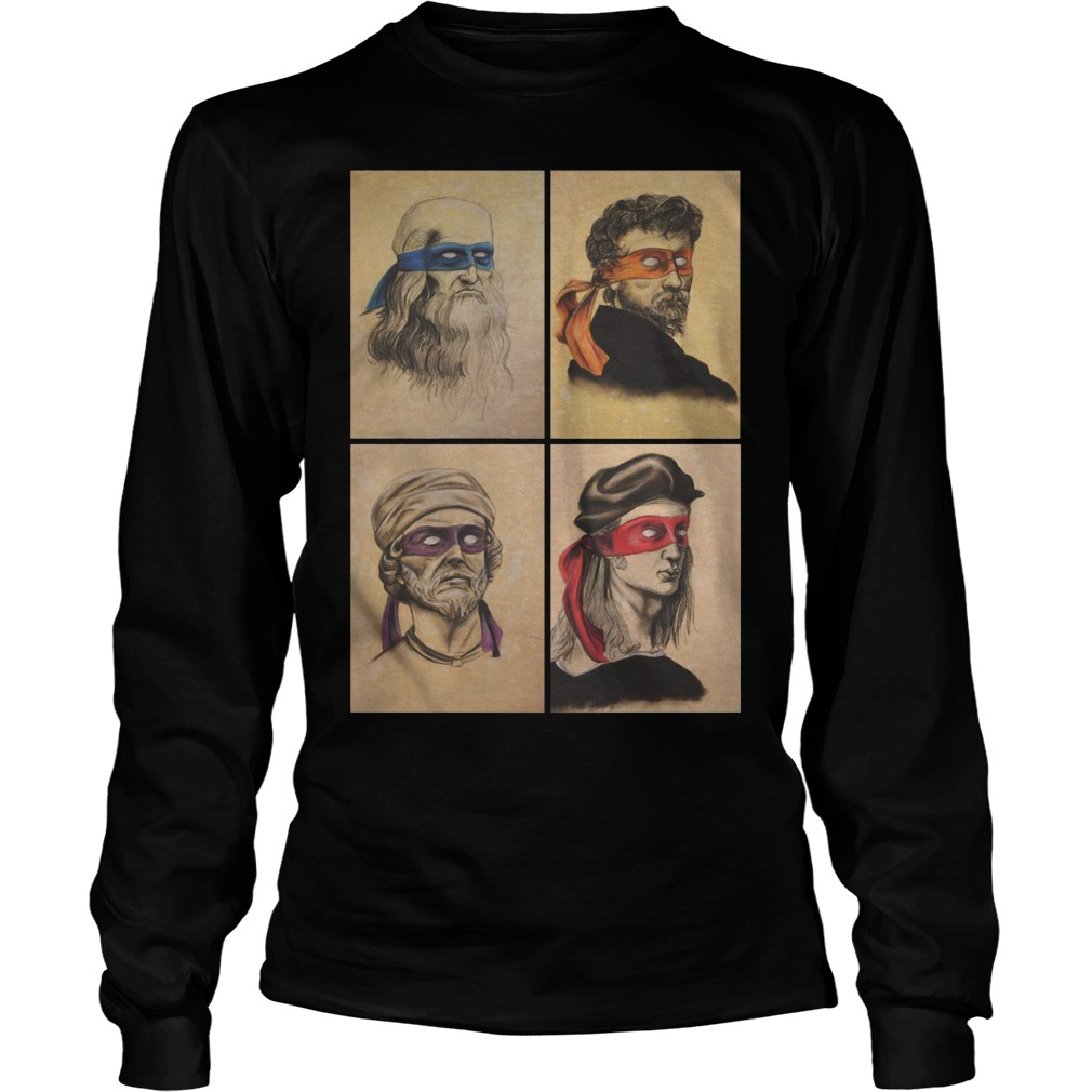 Renaissance Artists Ninja Turtles Donatello Raphael Leonardo And Michelangelo Longsleeve