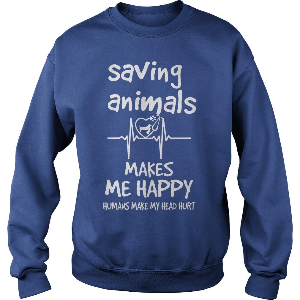 Saving Animals Make Me Happy Sweater
