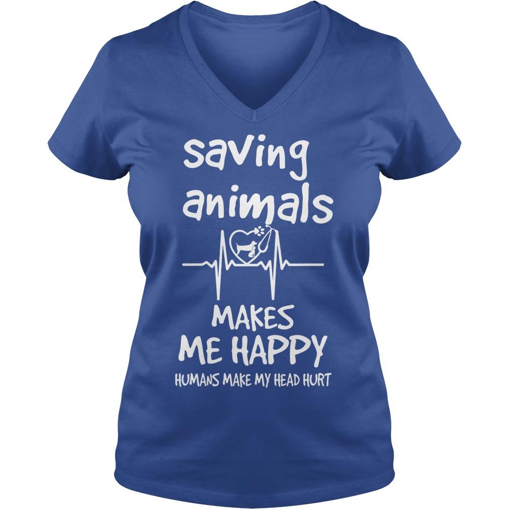 Saving Animals Make Me Happy V Neck