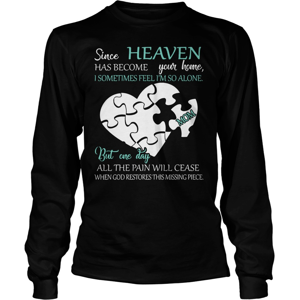 Since Heaven Has Become Your Home I Some Time Feel I'm So Alone Longsleeve