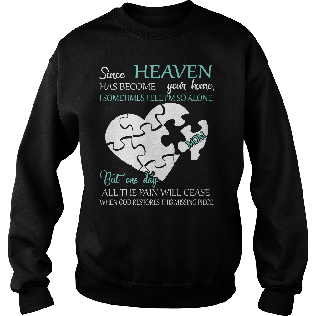 Since Heaven Has Become Your Home I Some Time Feel I'm So Alone Sweater