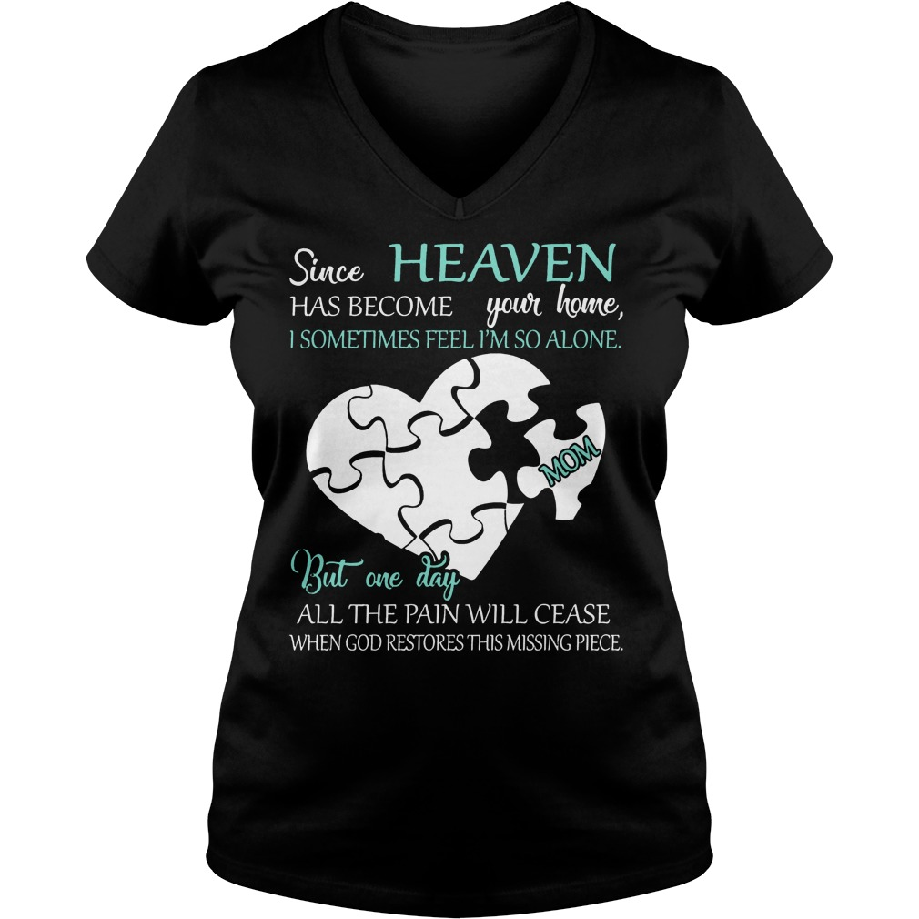 Since Heaven Has Become Your Home I Some Time Feel I'm So Alone V Neck