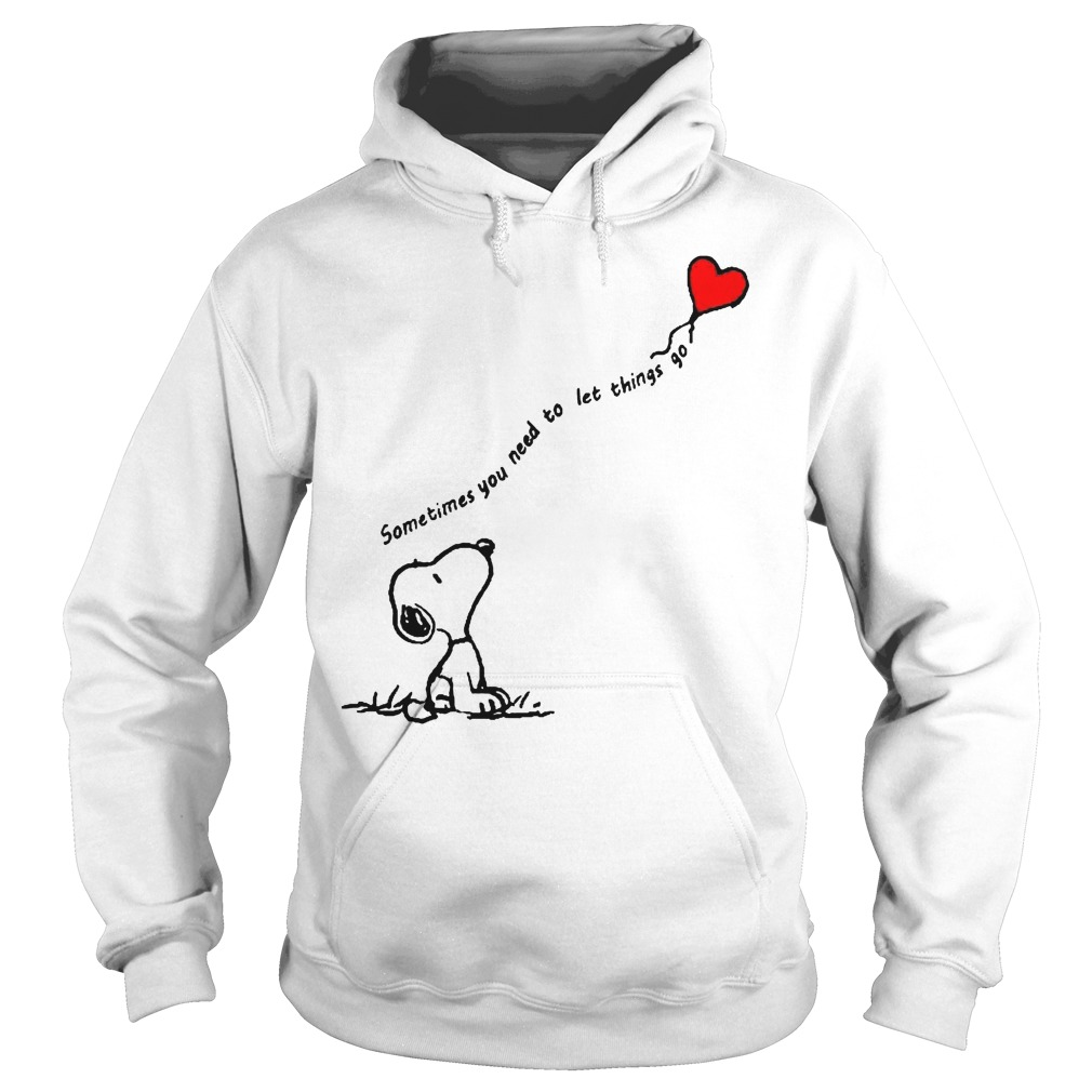 Snoopy Sometimes You Need To Let Things Go Hoodie