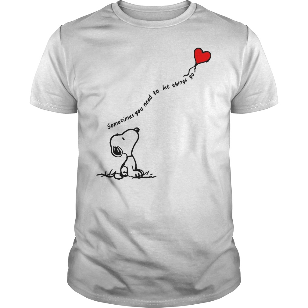 Snoopy Sometimes You Need To Let Things Go Shirt