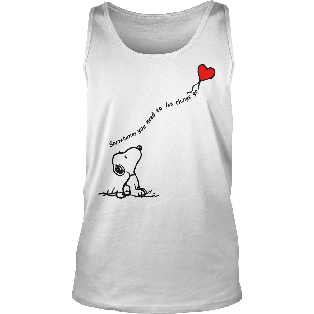 Snoopy Sometimes You Need To Let Things Go Tanktop