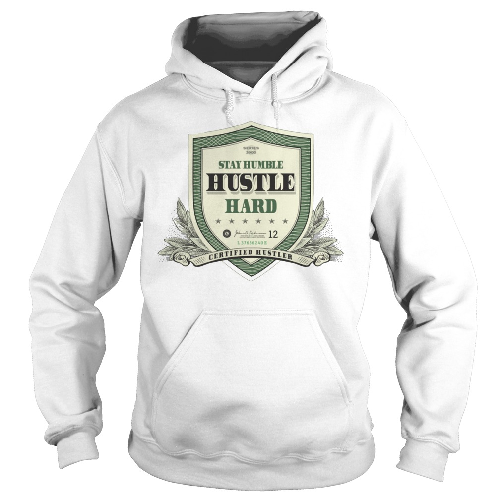 Stay Humble Hustle Hard Hoodie