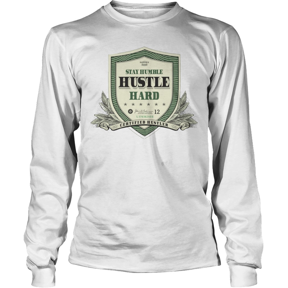 Stay Humble Hustle Hard Longsleeve