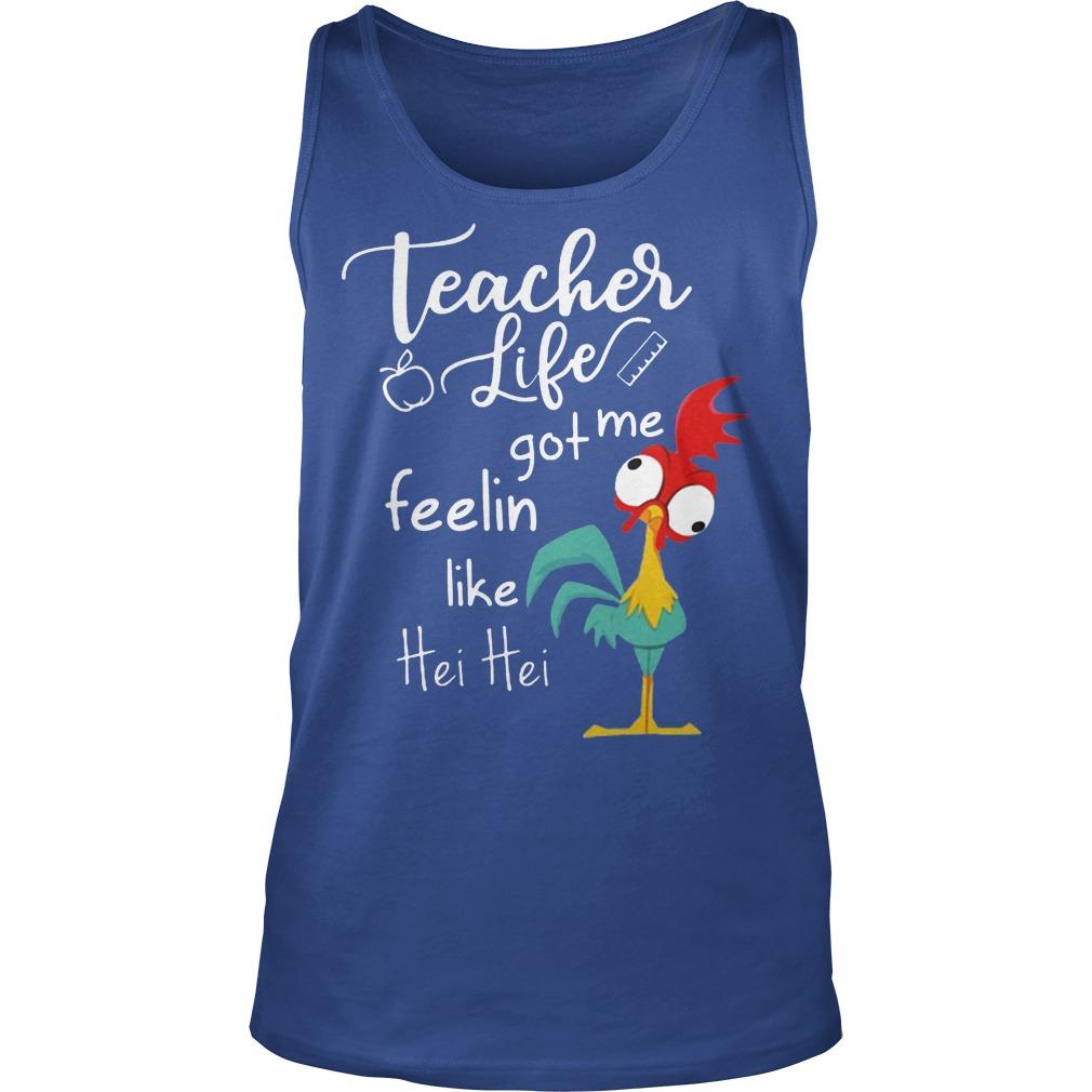 Teacher Life Got Me Feelin Like Hei Hei Tanktop