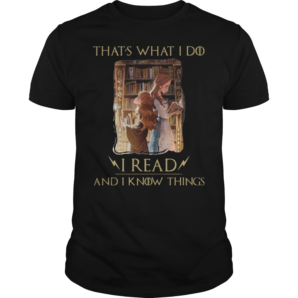 Thats What I Do I Read And I Know Things Hermione Granger And Belle Shirt