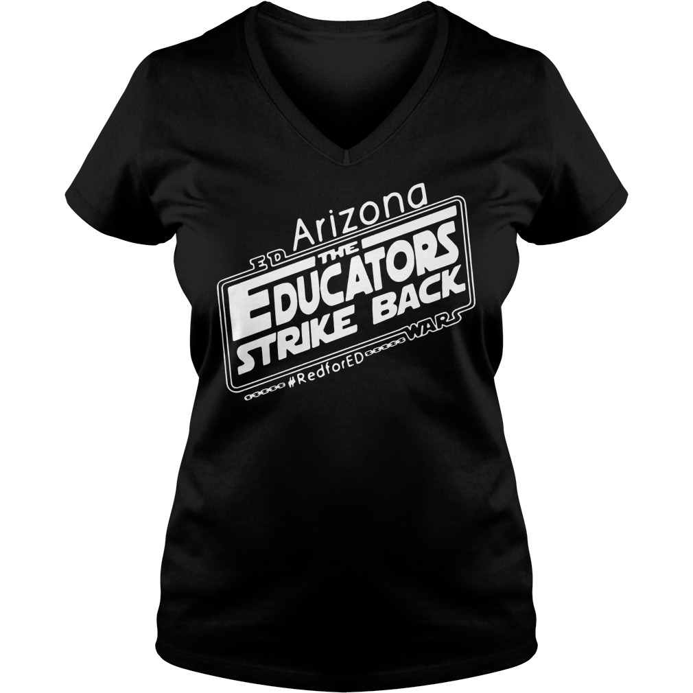 The Educators Strike Back Arizona Ed V Neck