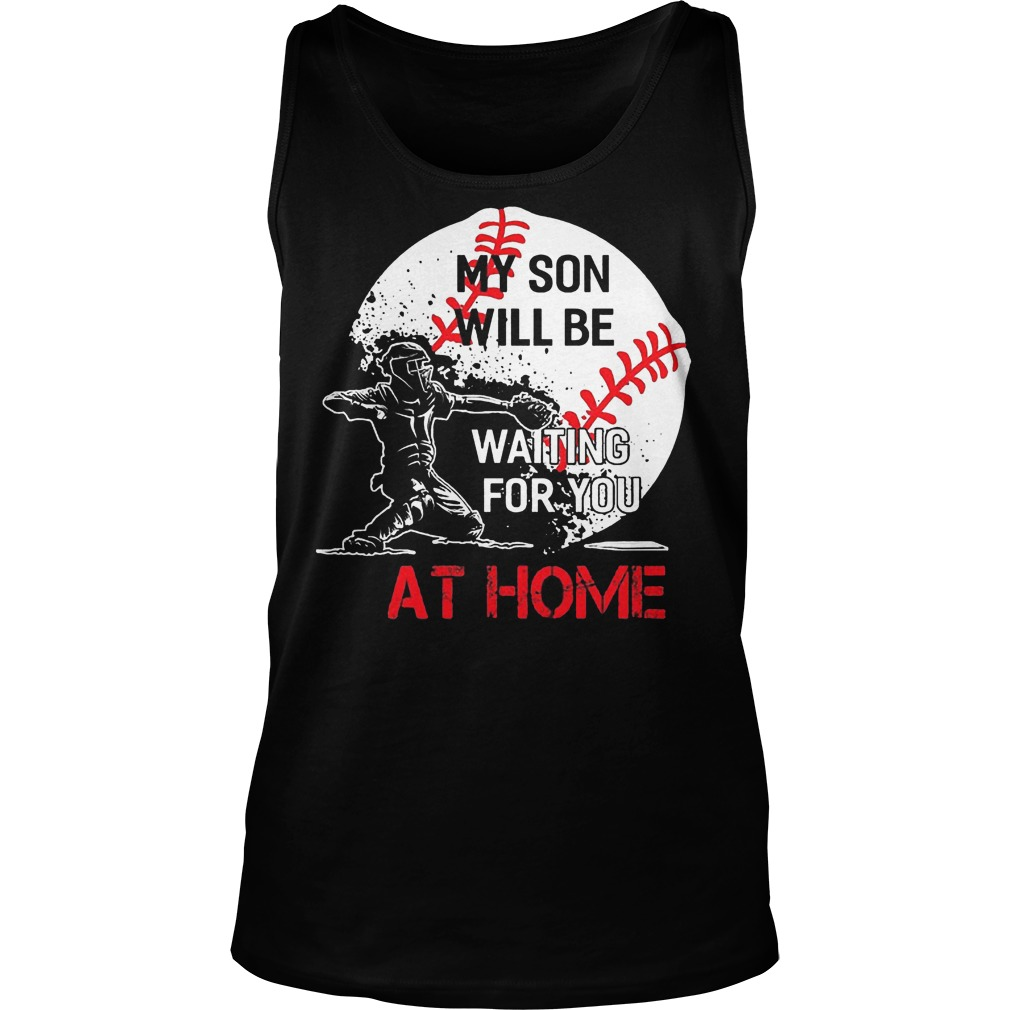 Baseball My Son Will Be Waiting For You At Home Tanktop