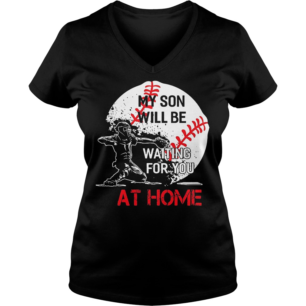 Baseball My Son Will Be Waiting For You At Home V Neck