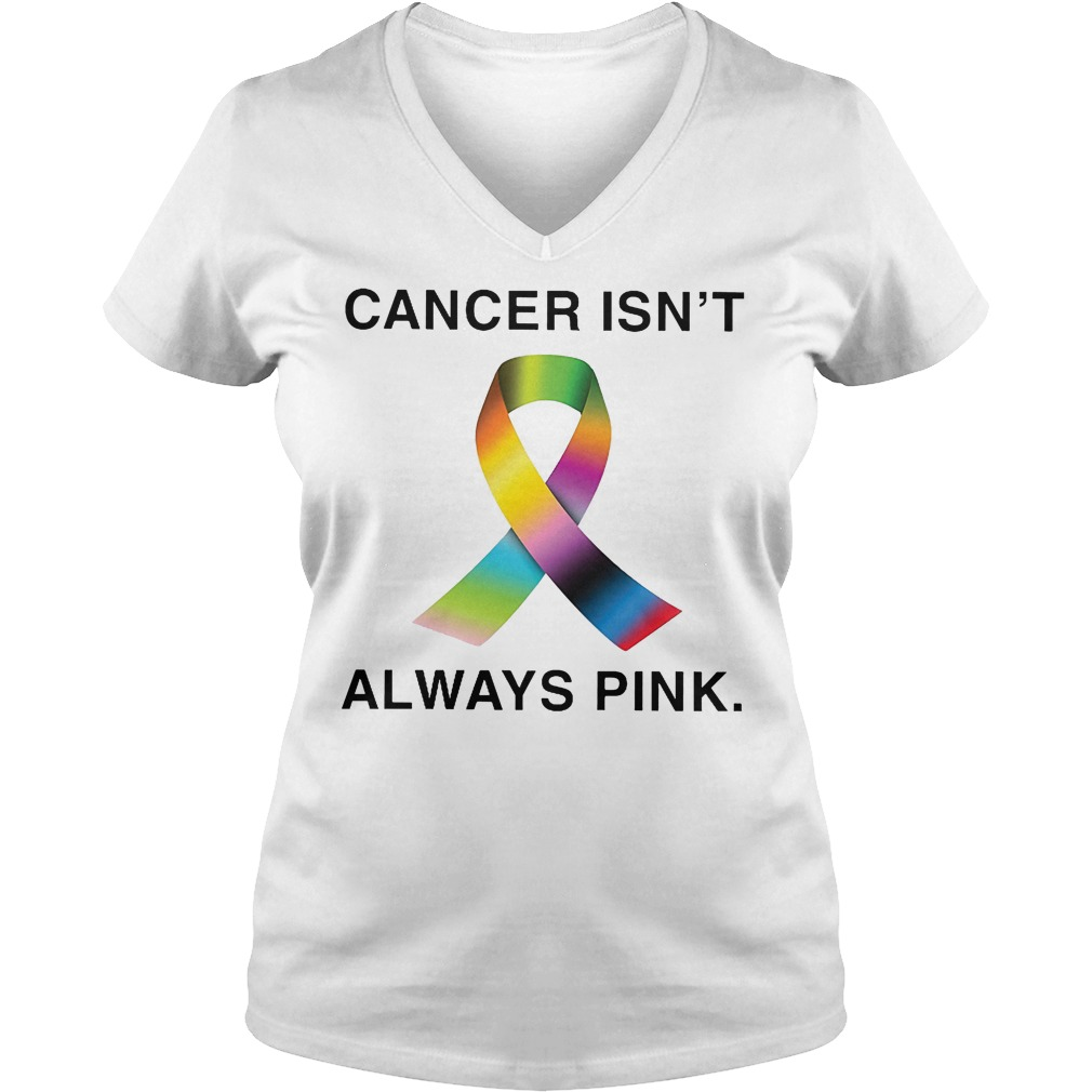 Cancer Isn't Always Pink V Neck