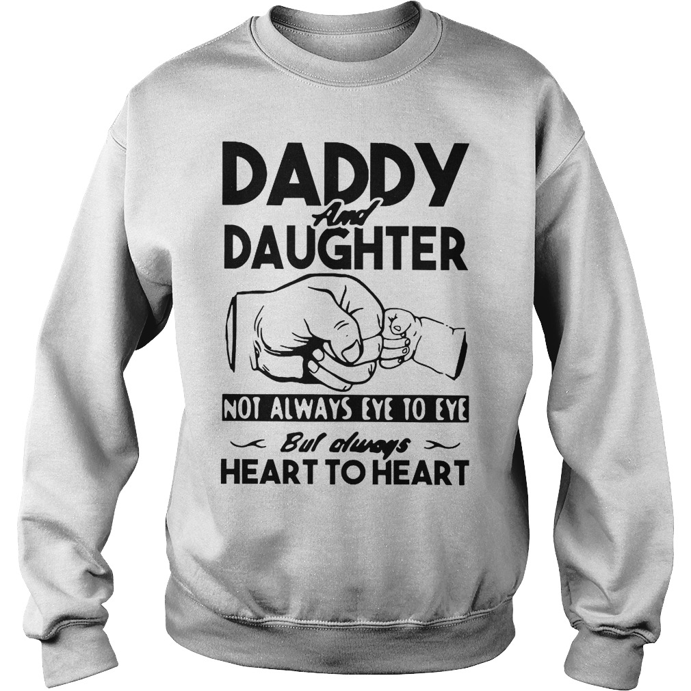 Daddy And Daughter Not Always Eye To Eye Always Heart To Heart Sweater