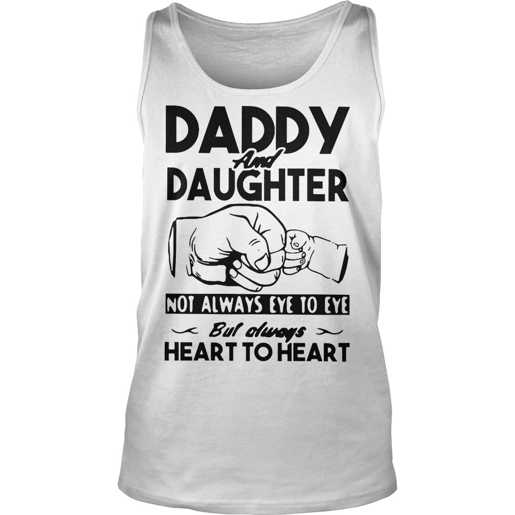 Daddy And Daughter Not Always Eye To Eye Always Heart To Heart Tanktop