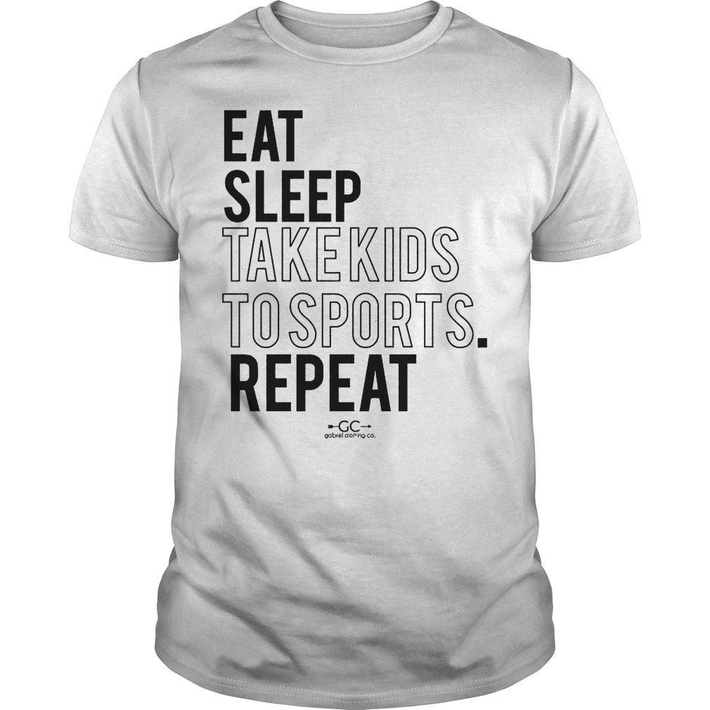 Eat Sleep Take Kids To Sports Shirt