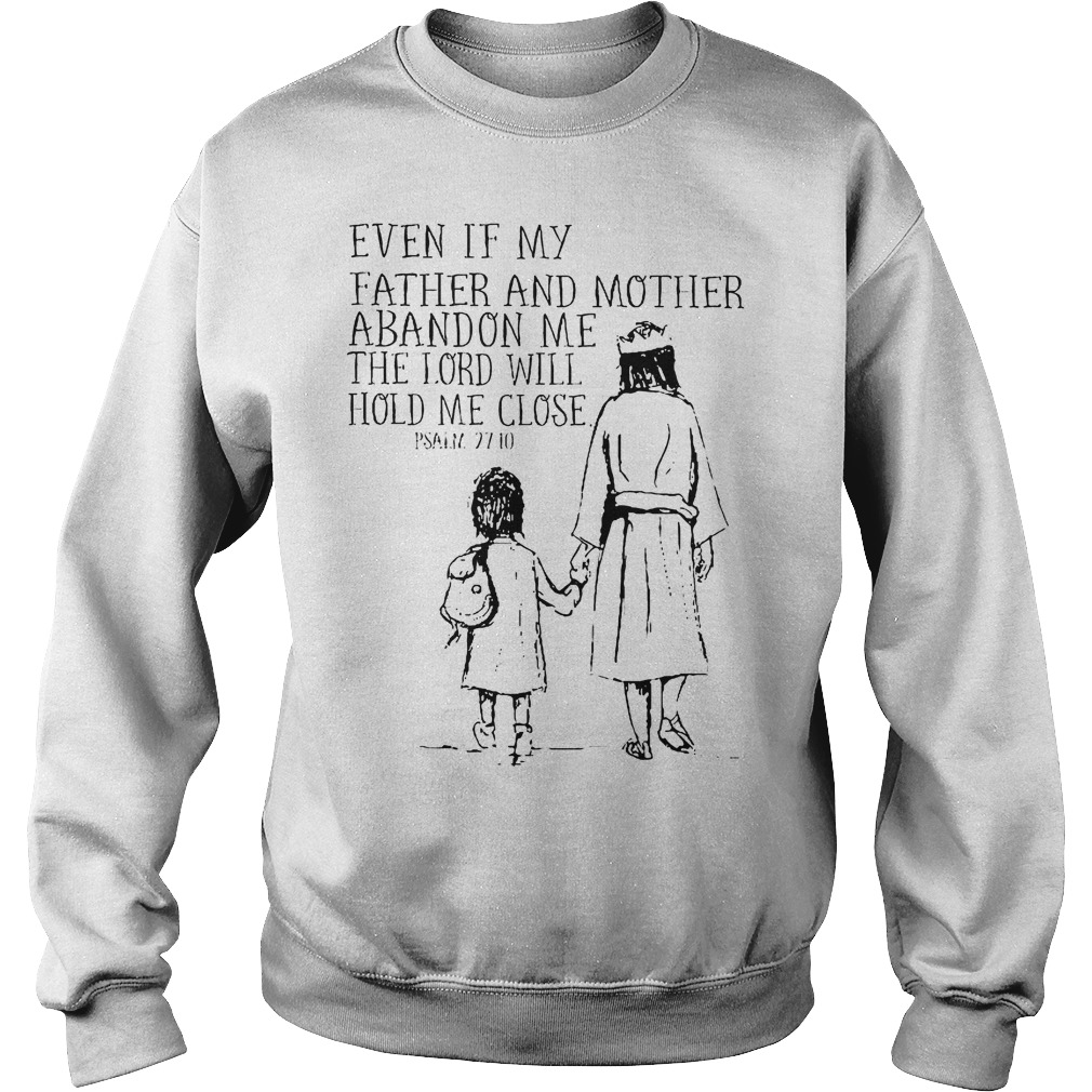 Even If My Father And Mother Abandon Me The Lord Will Hold Me Close Sweater