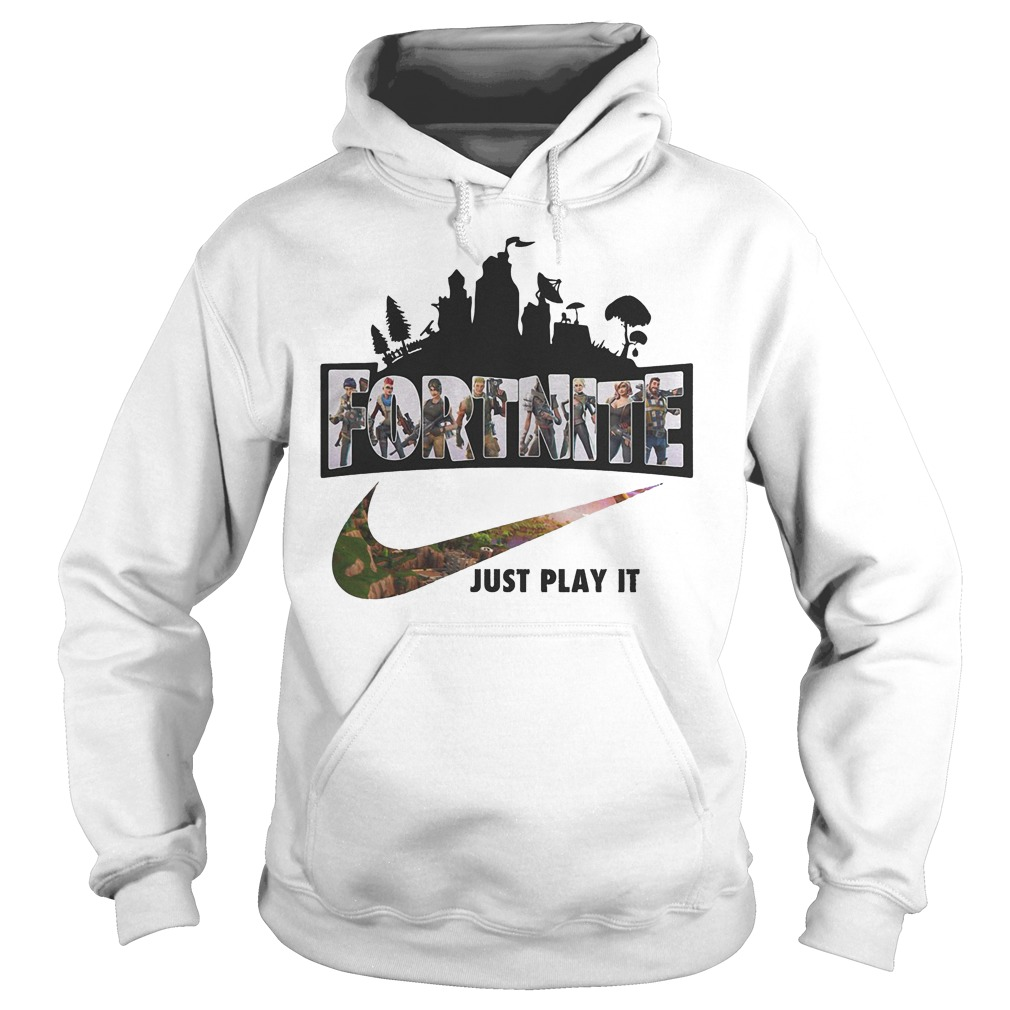 Fortnite Game Just Play It Hoodie