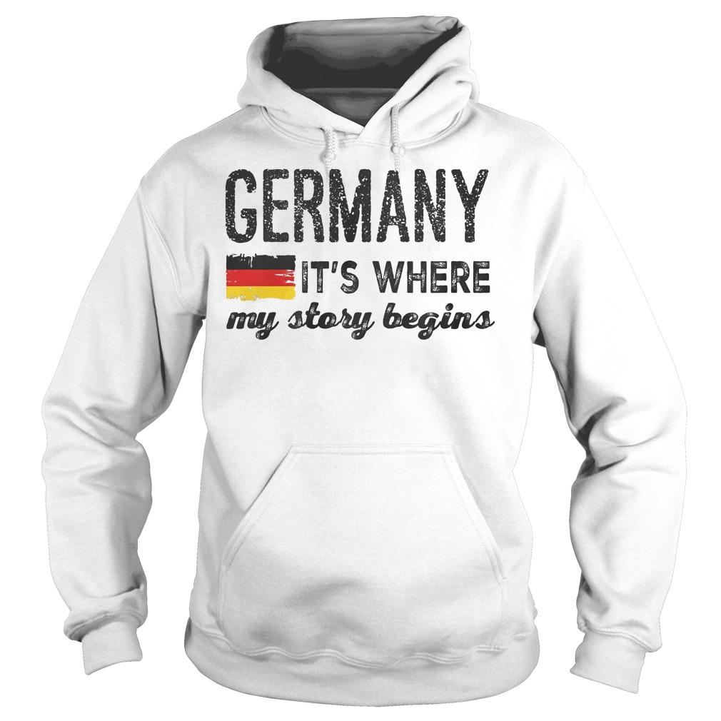 Germany Flag It's Where My Story Begins Hoodie