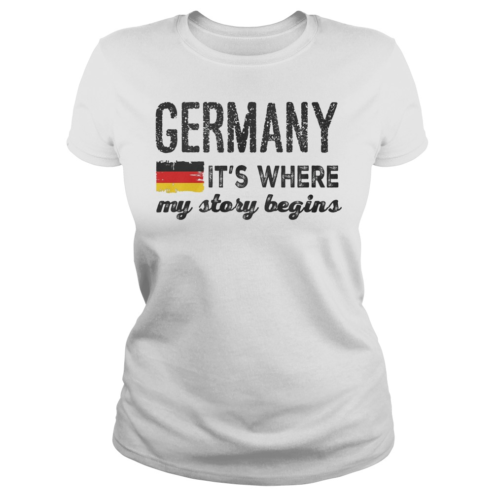 Germany Flag It's Where My Story Begins Ladies