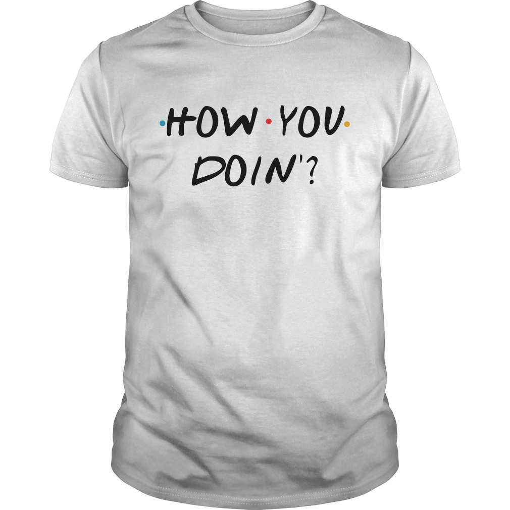 How You Doin Shirt