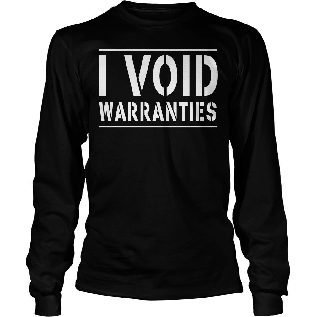 I Void Warranties Longsleeve