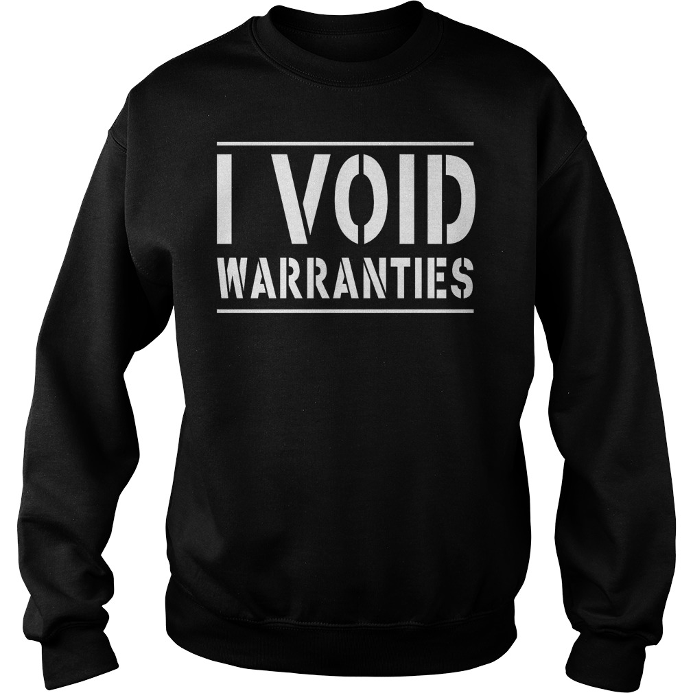 I Void Warranties Sweater