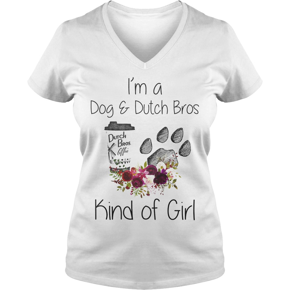 I'm A Dog And Dutch Bros Kind Of Girl V Neck