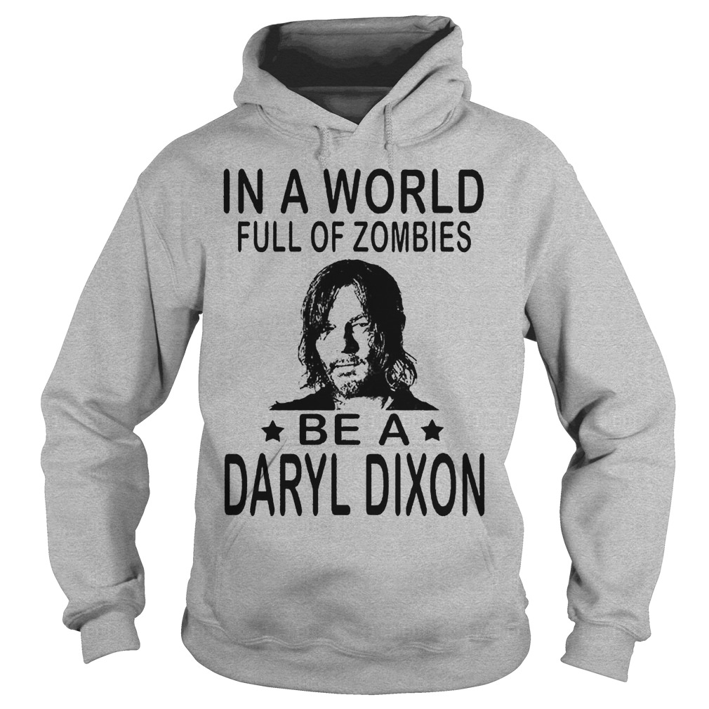 In A World Full Of Zombies Be A Daryl Dixon Hoodie