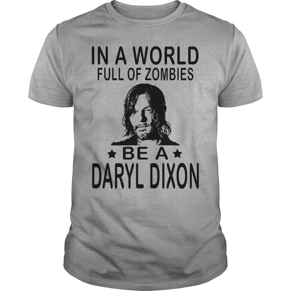 In A World Full Of Zombies Be A Daryl Dixon Shirt