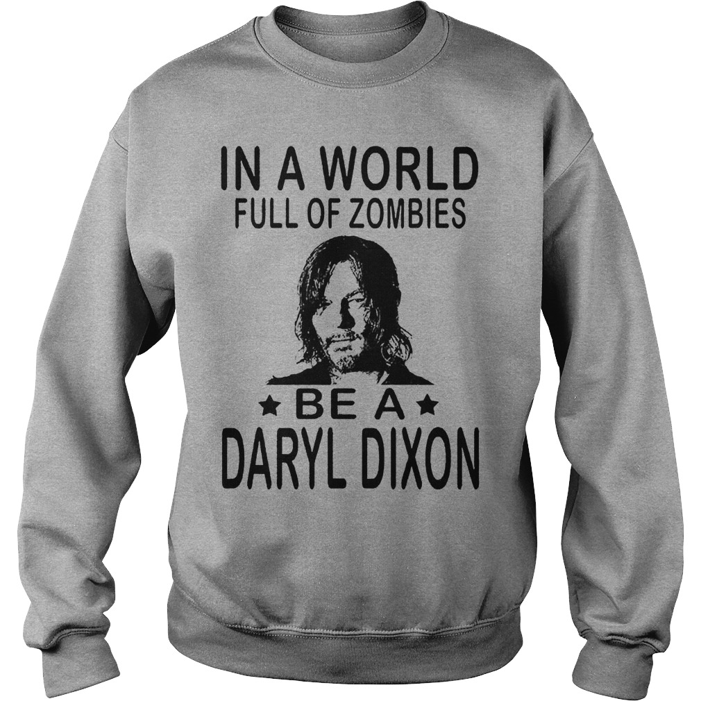In A World Full Of Zombies Be A Daryl Dixon Sweater