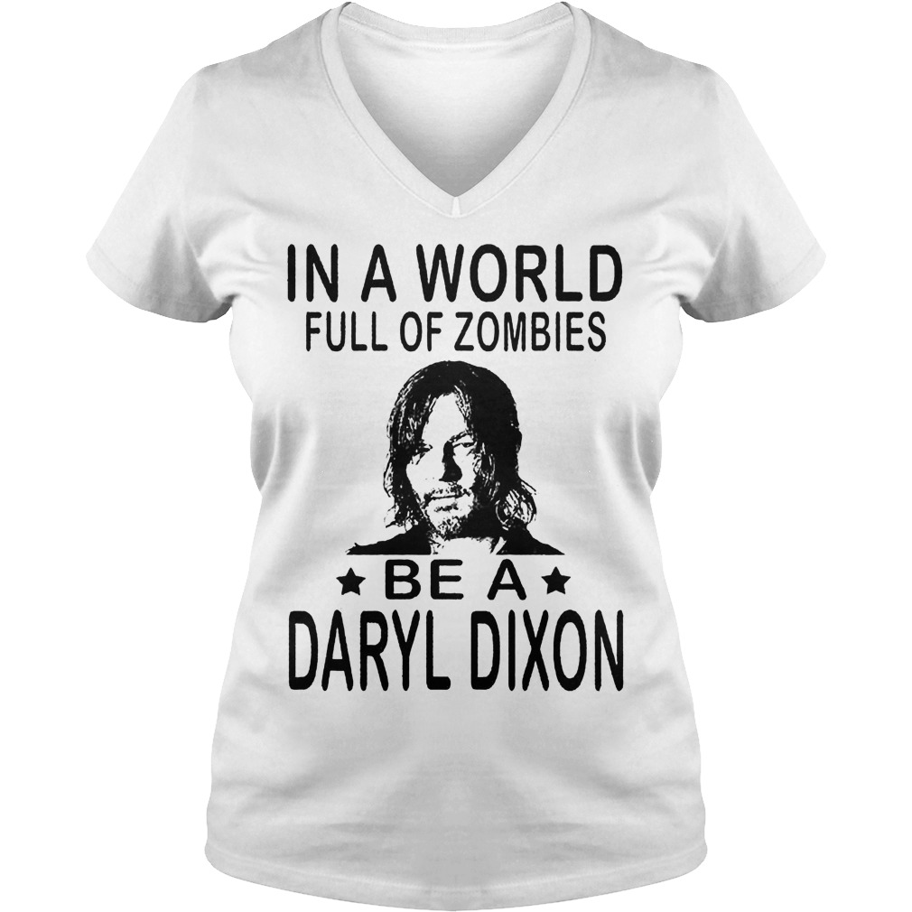 In A World Full Of Zombies Be A Daryl Dixon V Neck