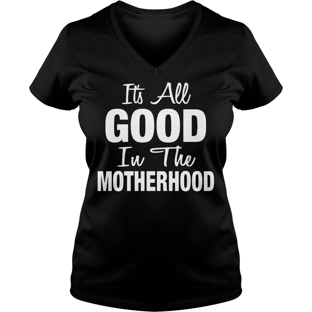 Its All Good In The Motherhood Ladies Vneck