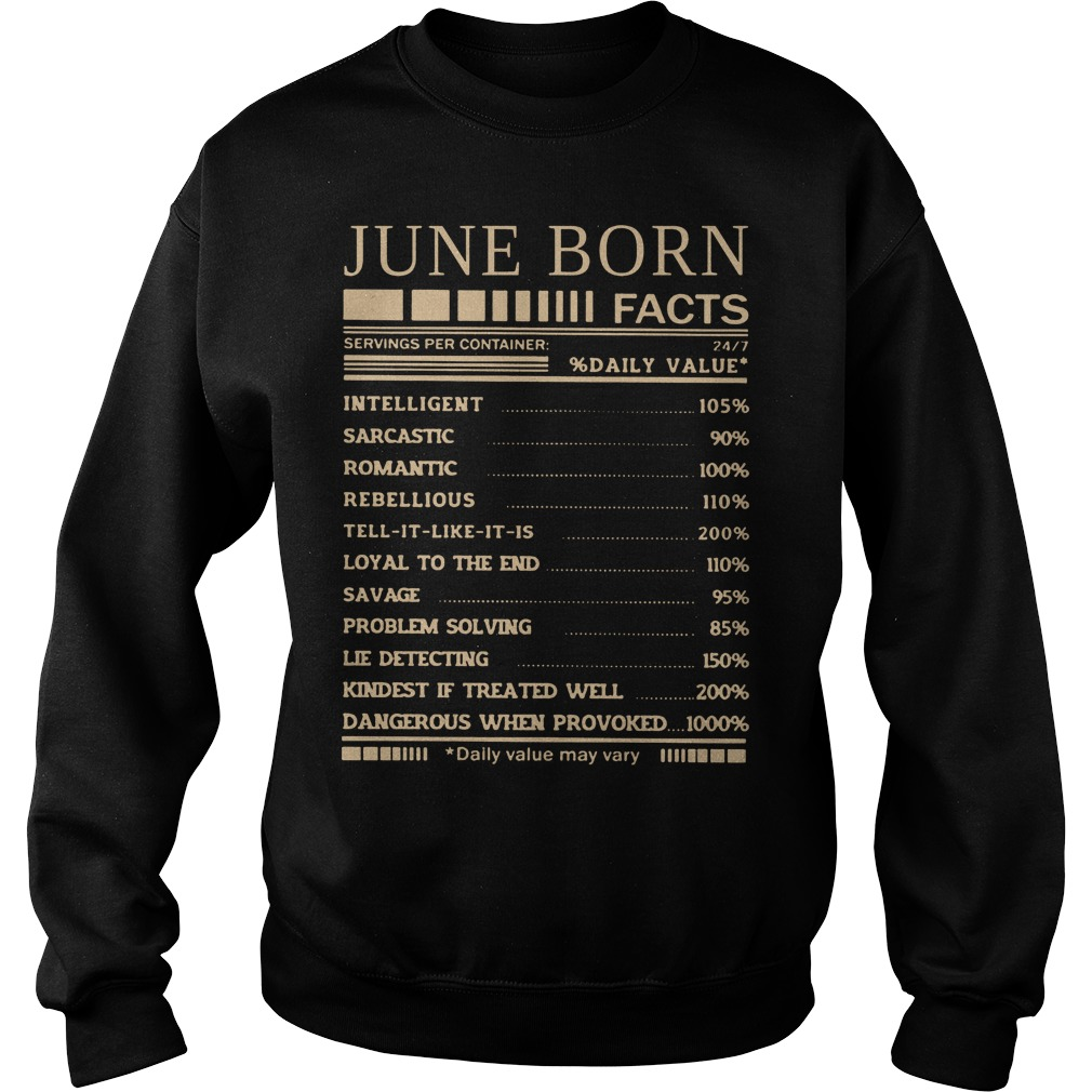 June Born Facts Daily Value Sweater - June Born Facts Daily Value Shirt