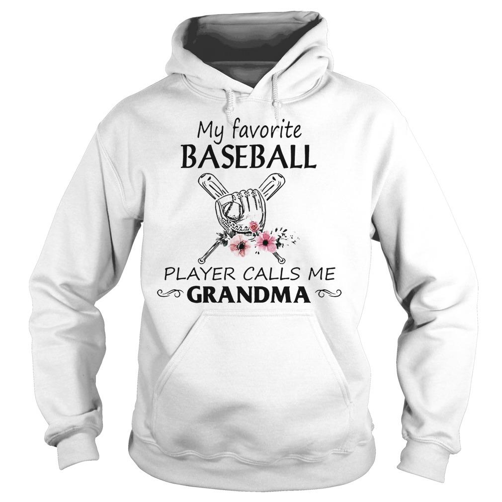 My Favorite Baseball Player Calls Me Grandma Hoodie
