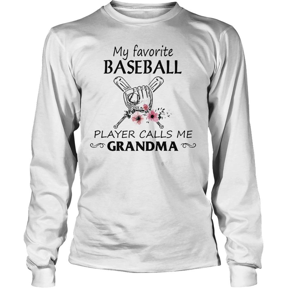 My Favorite Baseball Player Calls Me Grandma Longsleeve