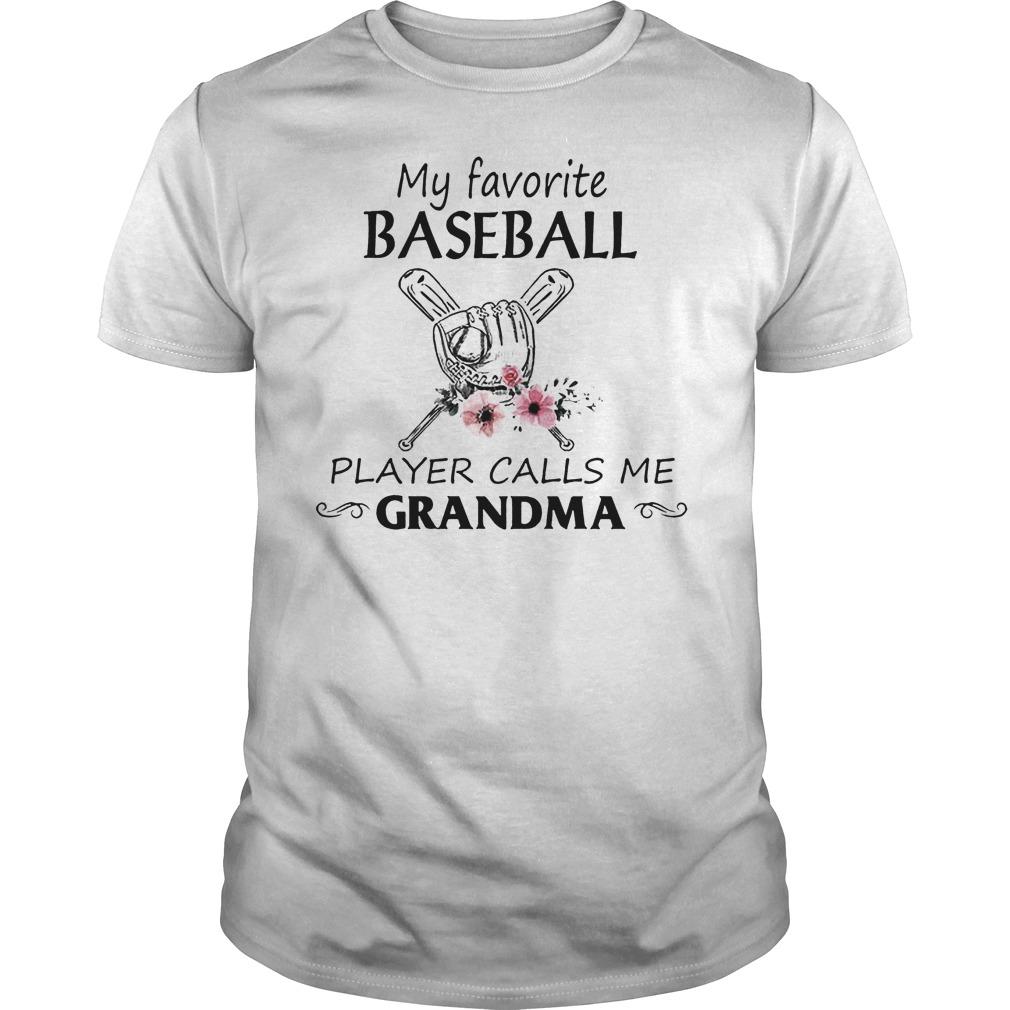 My Favorite Baseball Player Calls Me Grandma Shirt