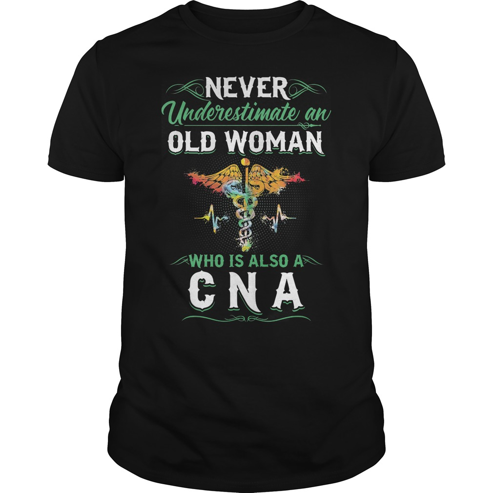 Never Underestimate An Old Woman Who Is Also A Cna Shirt