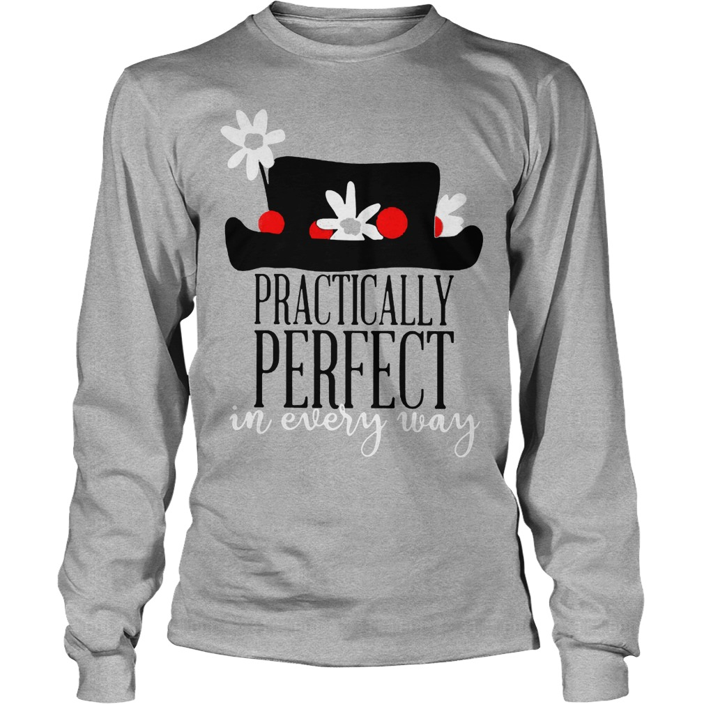 Practically Perfect In Every Ways Longsleeve