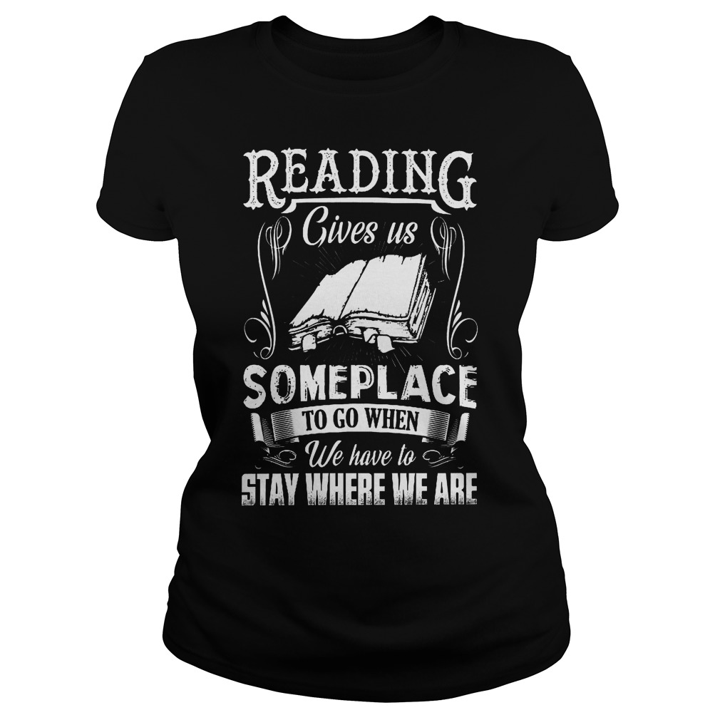 Reading Gives Us Someplace To Go When We Have To Stay Where We Are Ladies