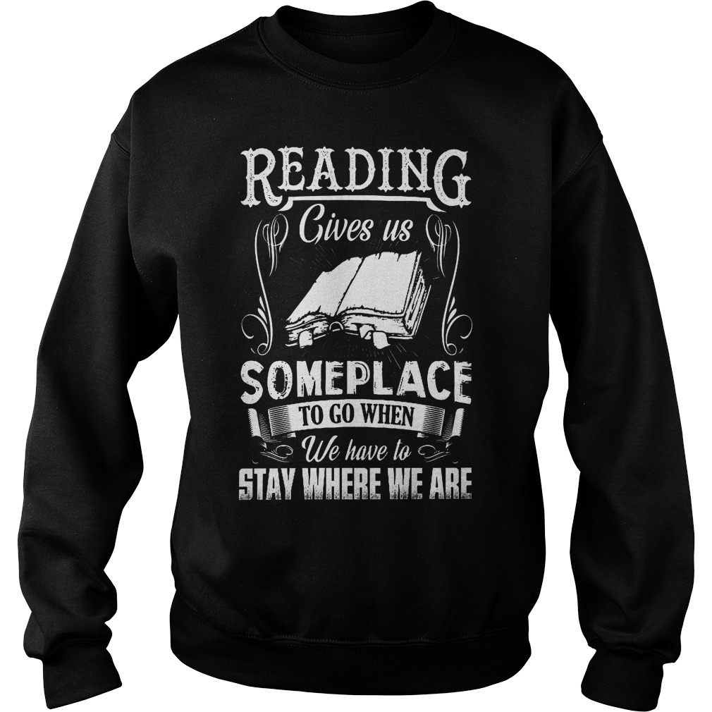 Reading Gives Us Someplace To Go When We Have To Stay Where We Are Sweater