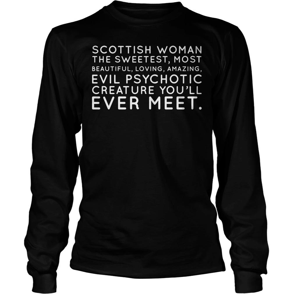 Scottish Woman The Sweetest Most Longsleeve