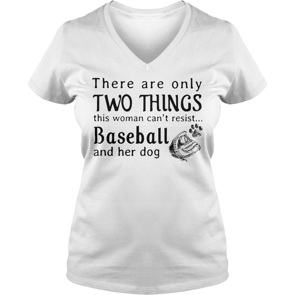 There Are Only Two Things This Woman Can't Resist Baseball And Her Dog V Neck