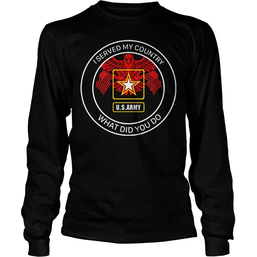 U.s Army I Served My Country Longsleeve