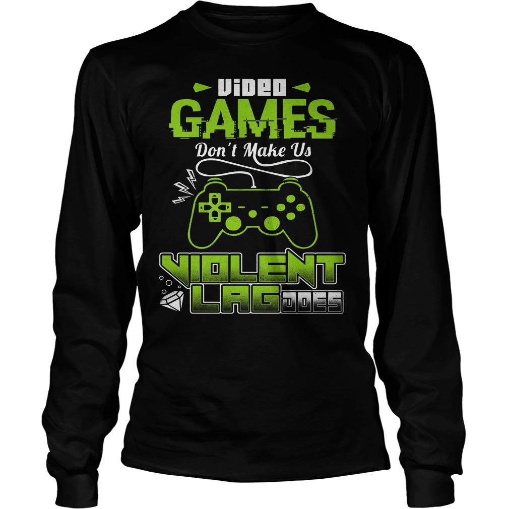 Video Game Don't Make Us Violent Longsleeve
