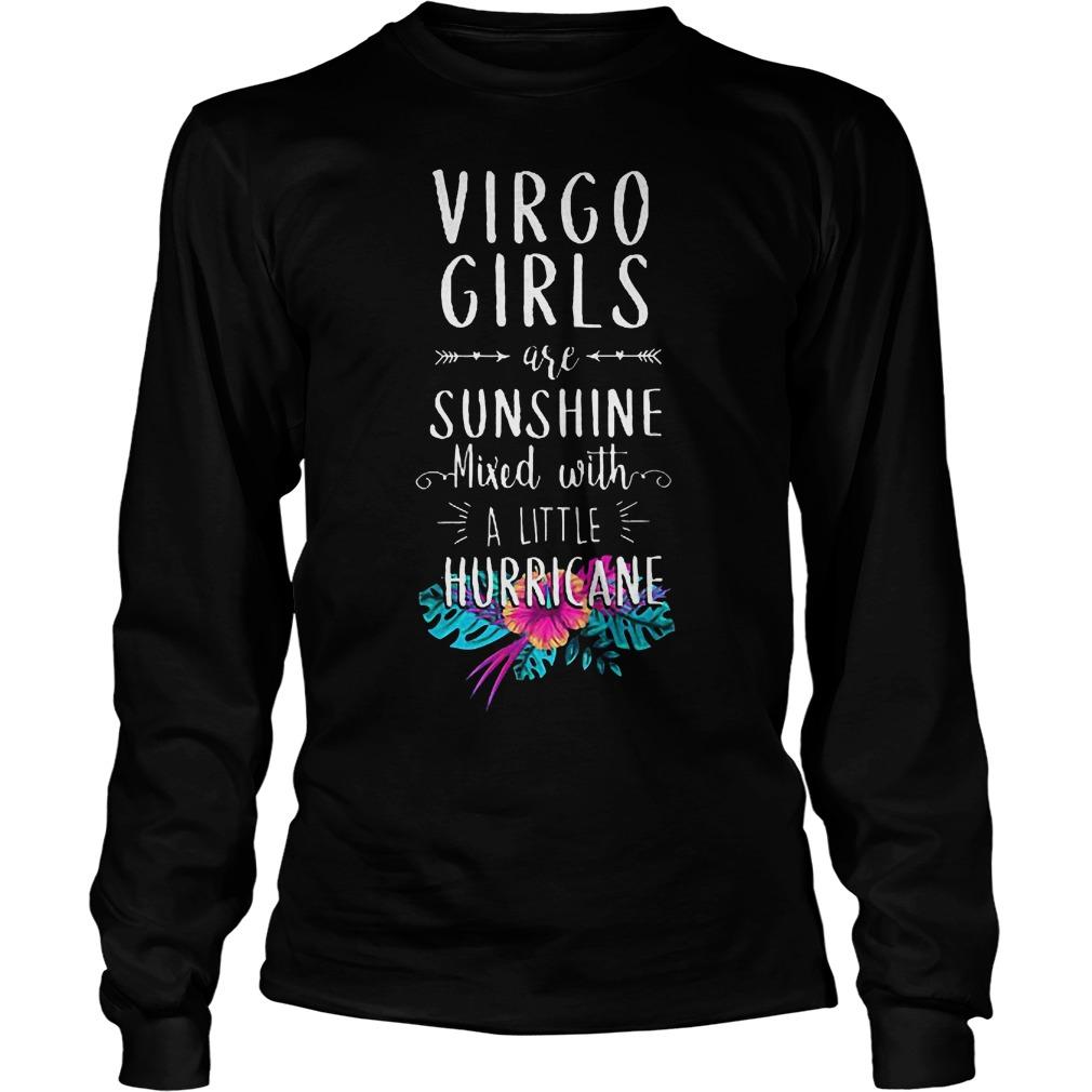 Virgo Girls Are Sunshine Mixed With A Little Hurricane Longsleeve