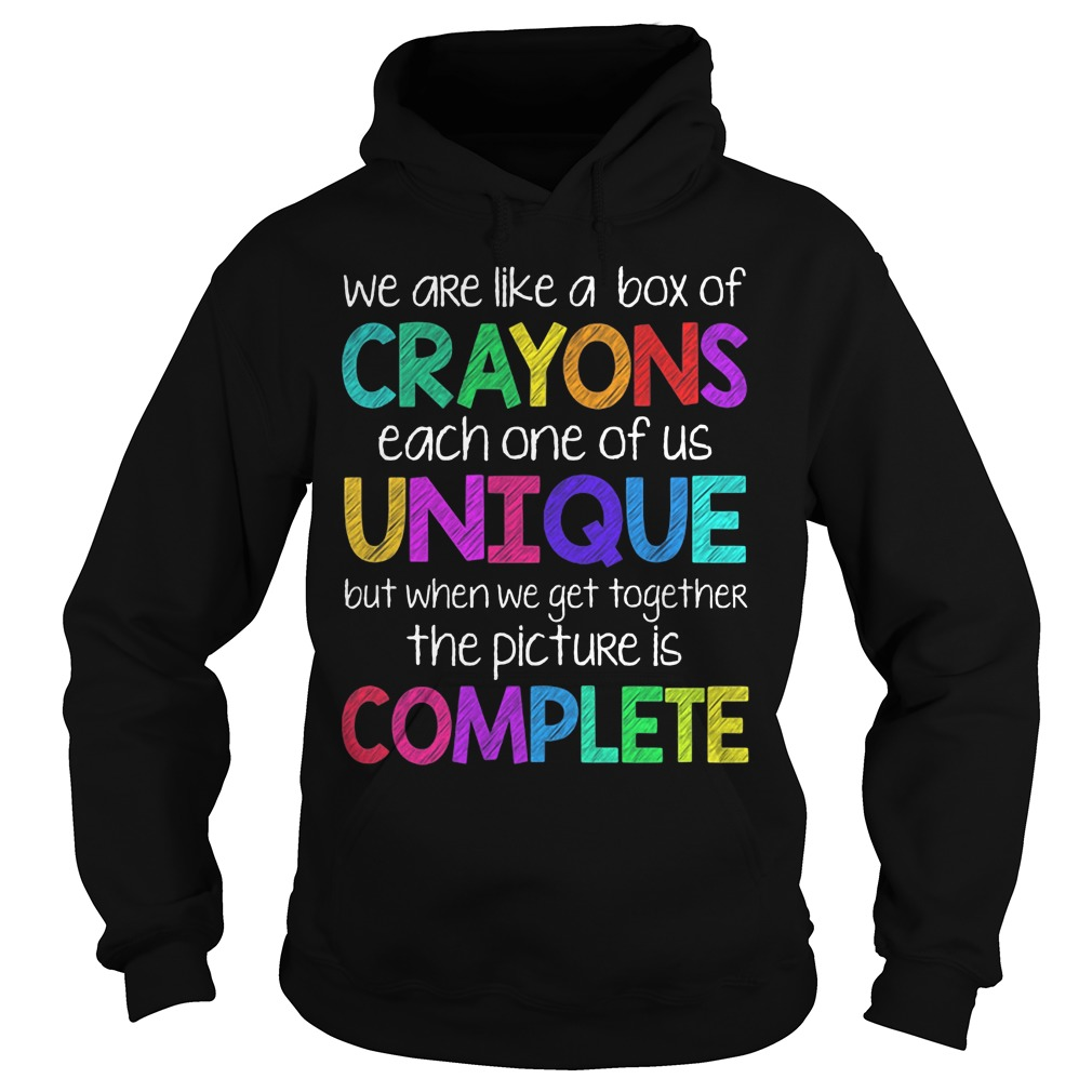 We Are Like Crayons Each One Of Us Unique Hoodie