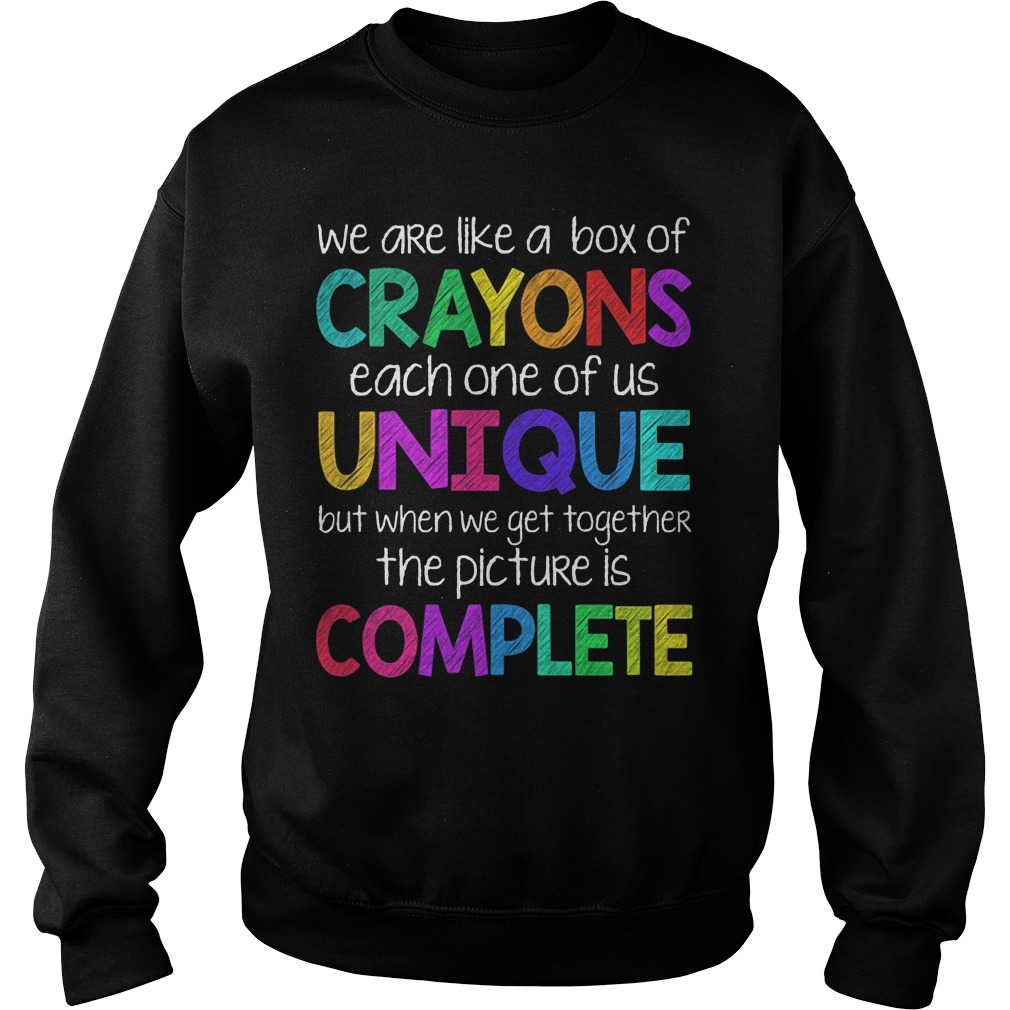 We Are Like Crayons Each One Of Us Unique Sweater