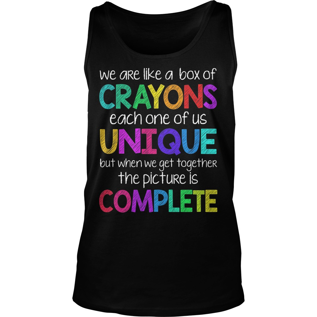We Are Like Crayons Each One Of Us Unique Tanktop